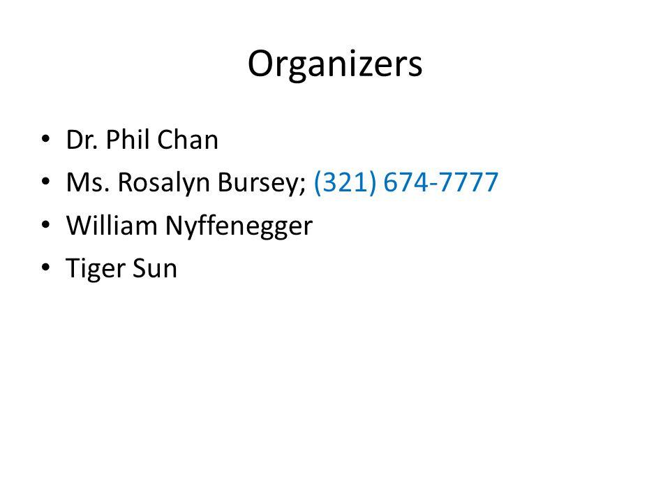 Organizers Dr. Phil Chan Ms. Rosalyn Bursey; (321) 674-7777 William Nyffenegger Tiger Sun