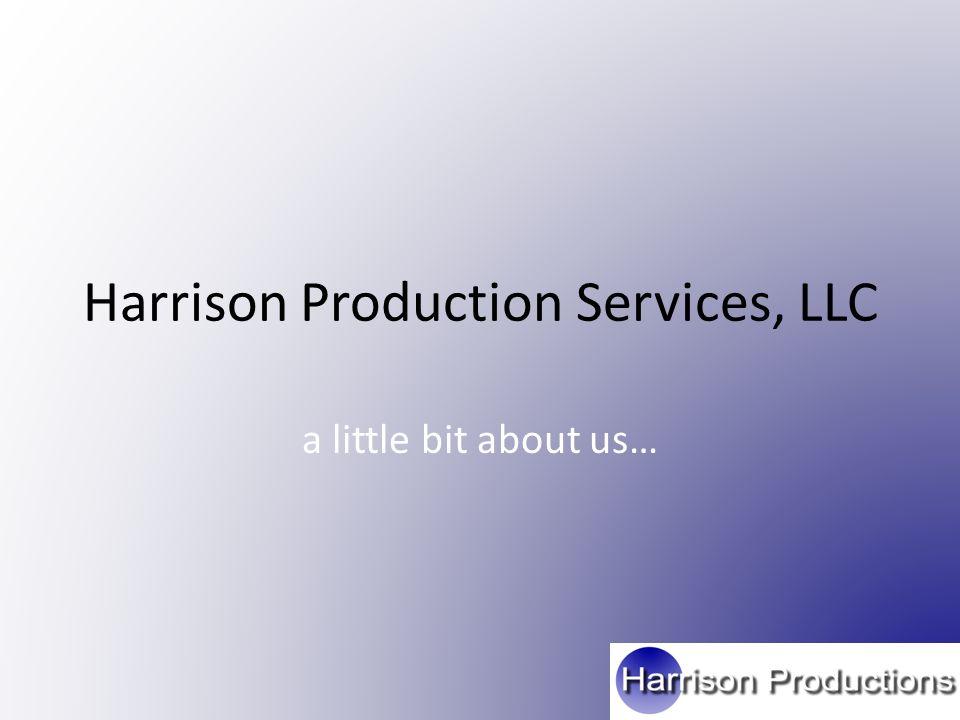 Harrison Production Services, LLC a little bit about us…