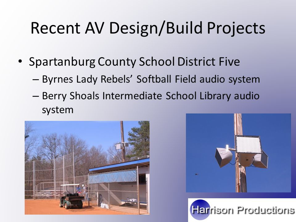 Recent AV Design/Build Projects Spartanburg County School District Five – Byrnes Lady Rebels' Softball Field audio system – Berry Shoals Intermediate