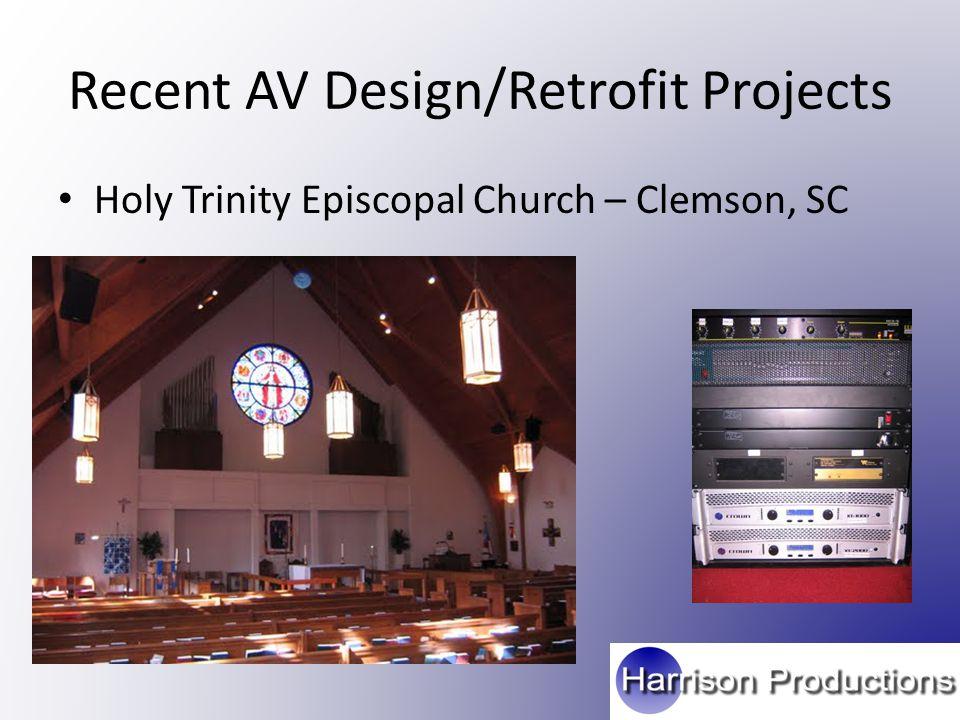 Recent AV Design/Retrofit Projects Holy Trinity Episcopal Church – Clemson, SC