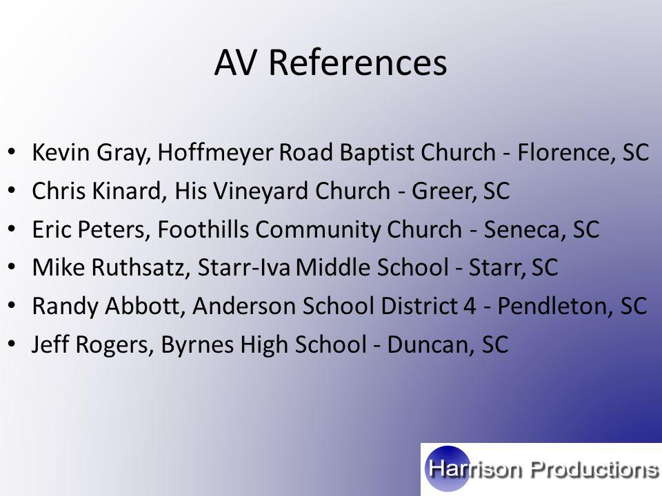 AV References Kevin Gray, Hoffmeyer Road Baptist Church - Florence, SC Chris Kinard, His Vineyard Church - Greer, SC Eric Peters, Foothills Community