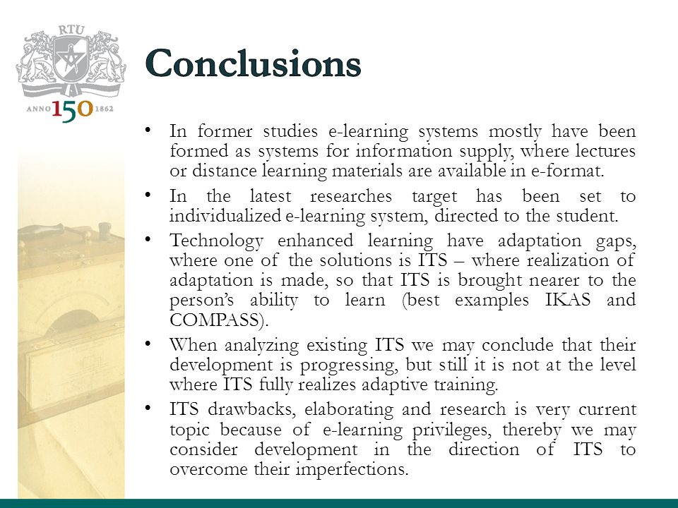 In former studies e-learning systems mostly have been formed as systems for information supply, where lectures or distance learning materials are available in e-format.