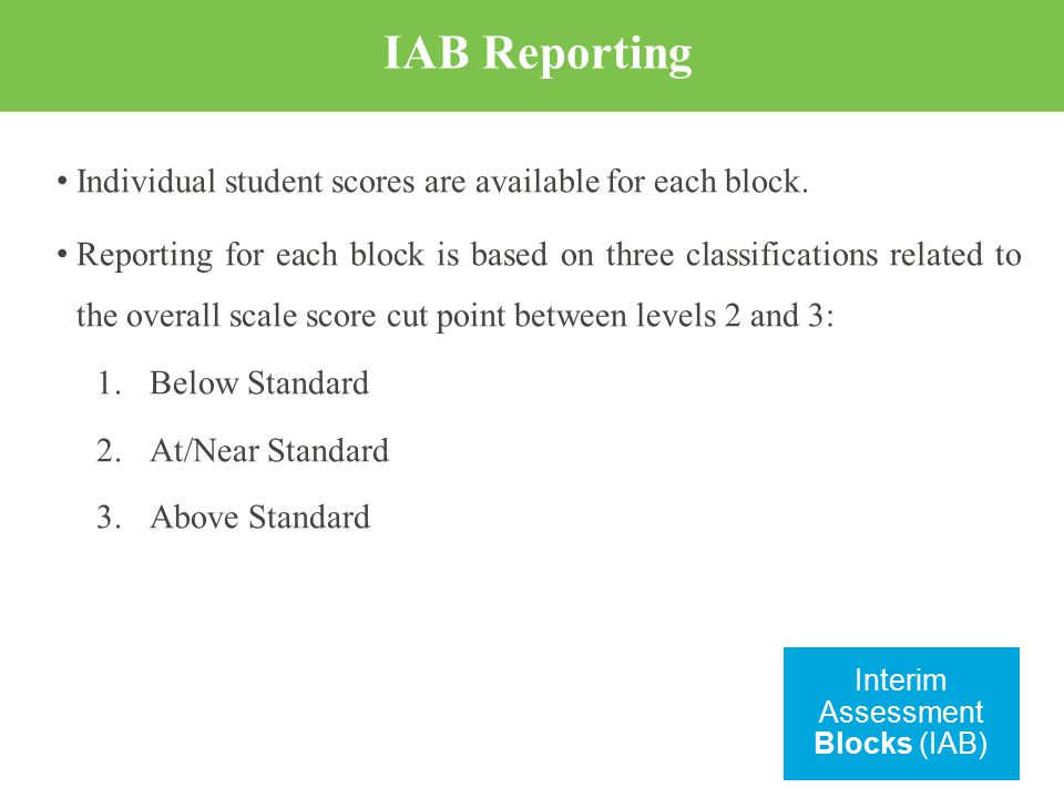 IAB Reporting Individual student scores are available for each block.