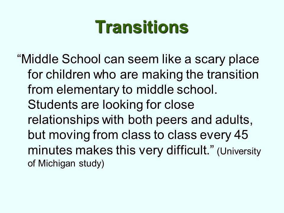Transitions Middle School can seem like a scary place for children who are making the transition from elementary to middle school.