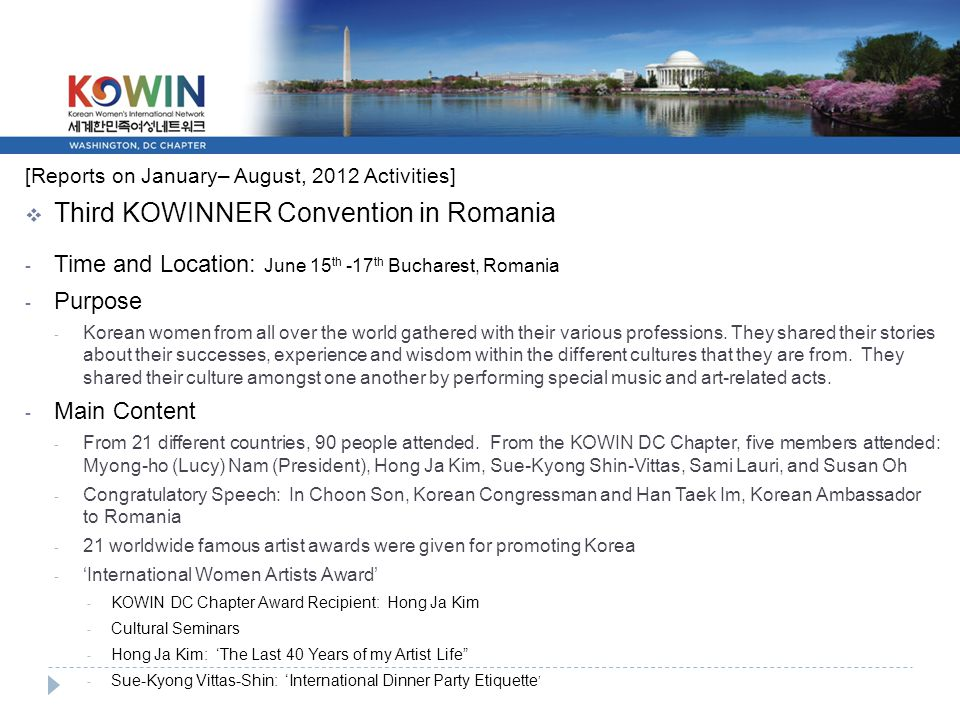 [Reports on January– August, 2012 Activities]  Third KOWINNER Convention in Romania - Time and Location: June 15 th -17 th Bucharest, Romania - Purpose - Korean women from all over the world gathered with their various professions.