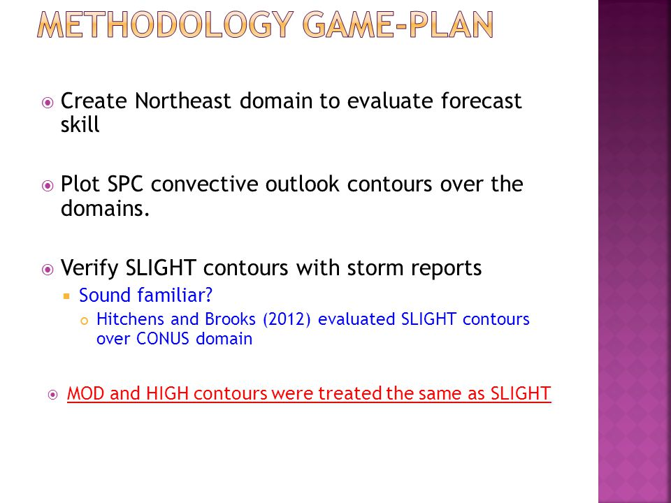  Create Northeast domain to evaluate forecast skill  Plot SPC convective outlook contours over the domains.