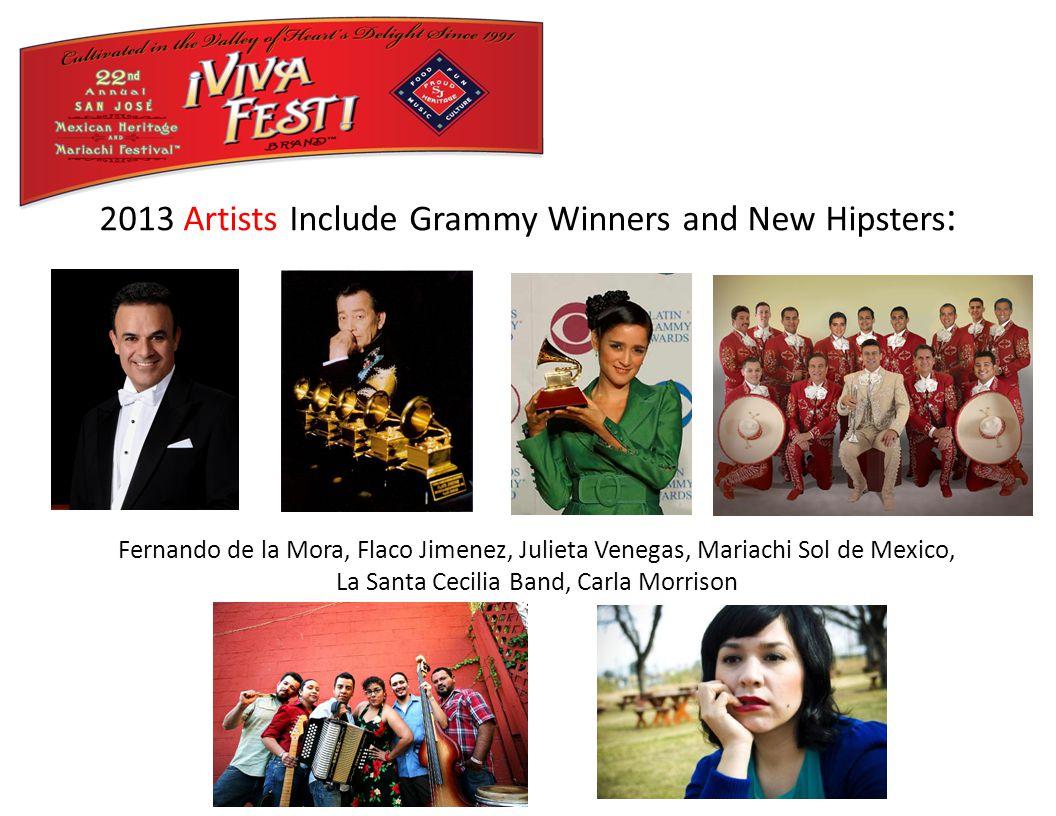 2013 Artists Include Grammy Winners and New Hipsters : Fernando de la Mora, Flaco Jimenez, Julieta Venegas, Mariachi Sol de Mexico, La Santa Cecilia Band, Carla Morrison