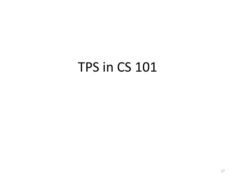 TPS in CS 101 17