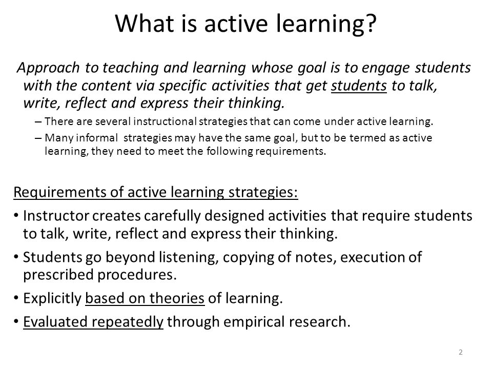 Approach to teaching and learning whose goal is to engage students with the content via specific activities that get students to talk, write, reflect