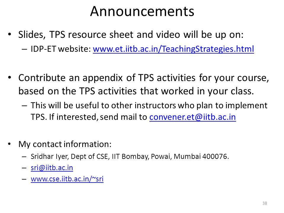 Slides, TPS resource sheet and video will be up on: – IDP-ET website: www.et.iitb.ac.in/TeachingStrategies.htmlwww.et.iitb.ac.in/TeachingStrategies.ht