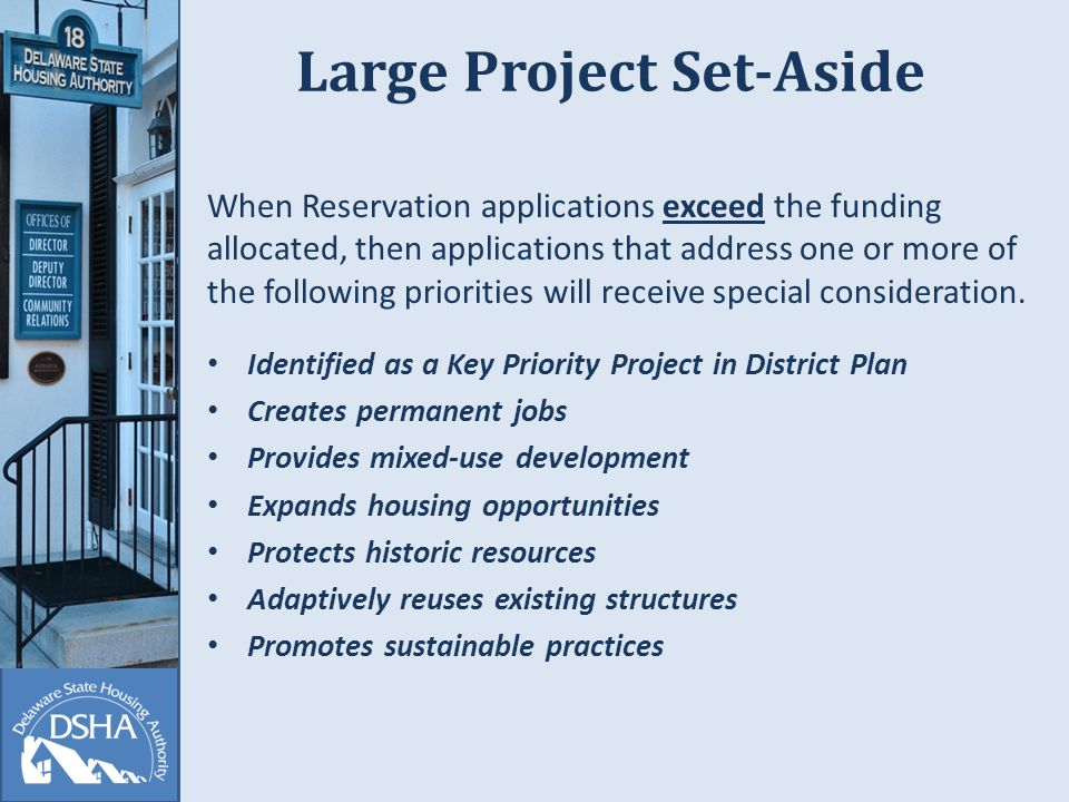Large Project Set-Aside When Reservation applications exceed the funding allocated, then applications that address one or more of the following priorities will receive special consideration.