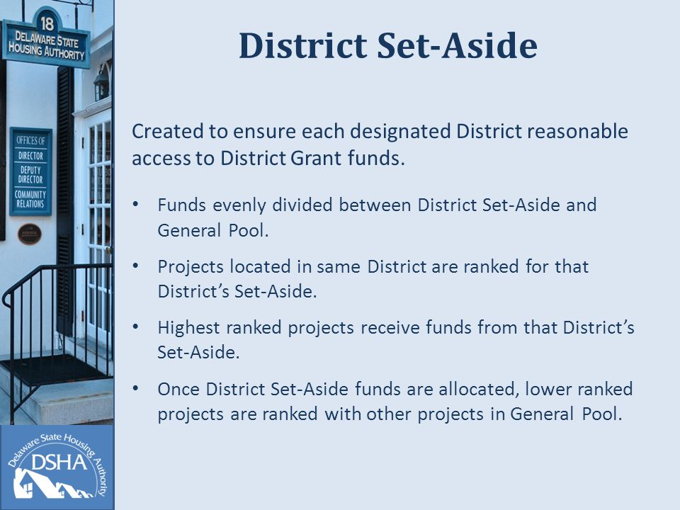 District Set-Aside Created to ensure each designated District reasonable access to District Grant funds.