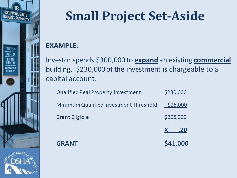 Small Project Set-Aside EXAMPLE: Investor spends $300,000 to expand an existing commercial building.