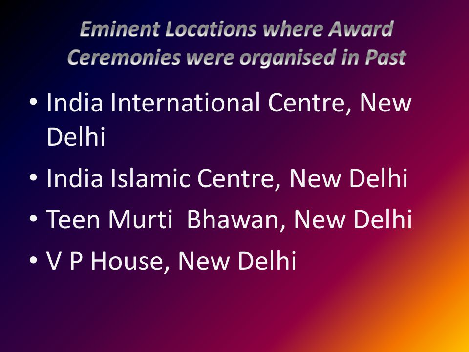 India International Centre, New Delhi India Islamic Centre, New Delhi Teen Murti Bhawan, New Delhi V P House, New Delhi