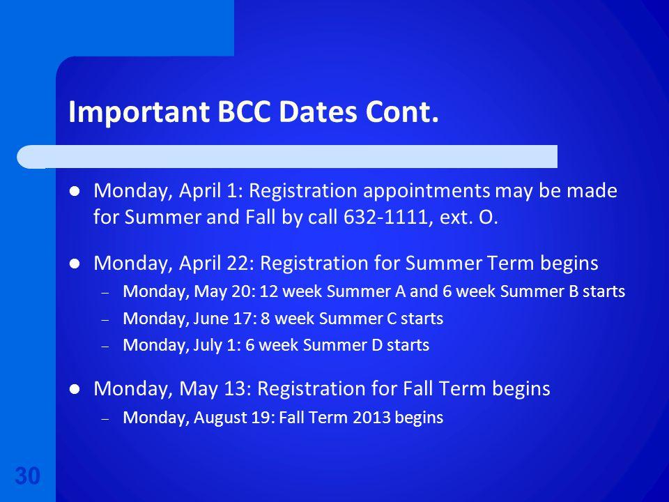 Important BCC Dates Cont.