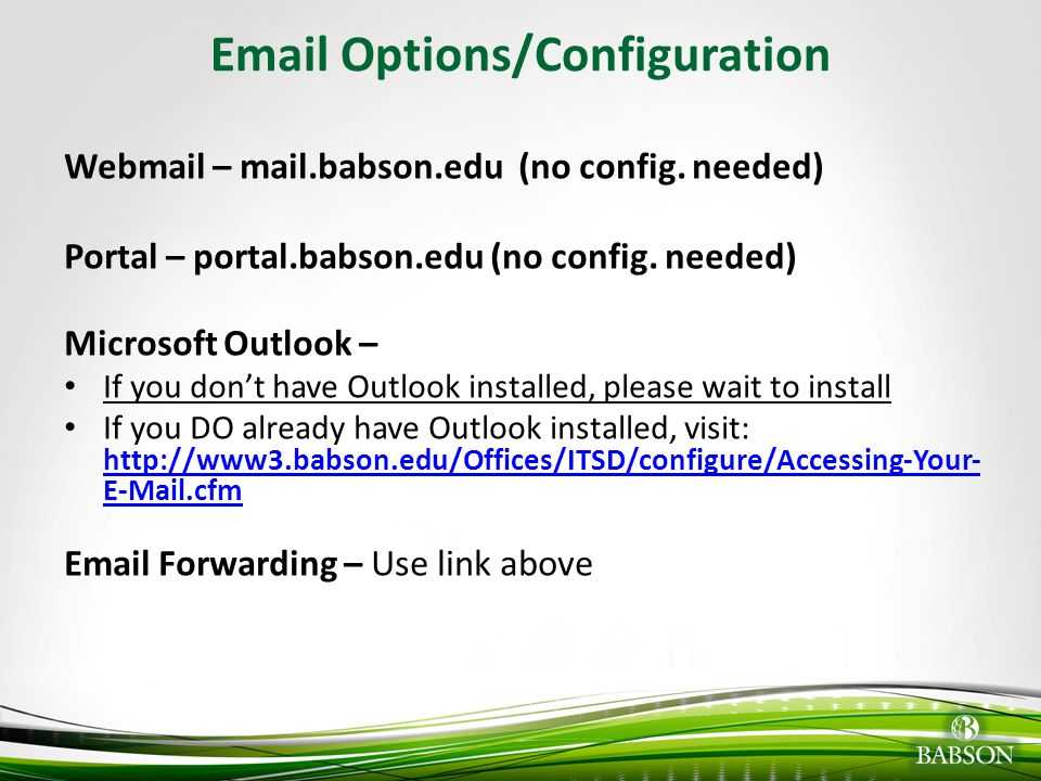 © 2010 Babson College Technology Test Goals of the Technology Test: To ensure that your laptop has the software it needs and is configured in a way that will allow you to use the tools that will be used in your classes.