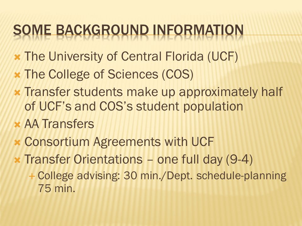 Welcome to UCF.Please complete the COS Orientation Questionnaire while waiting to get started.