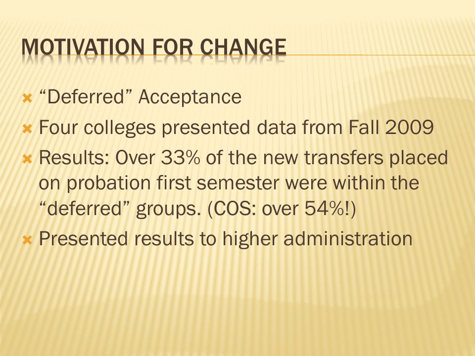  Task Force formed at request of Higher Administration to discuss results and make recommendations  Decision was made to change schedule of Transfer Orientation to allow for longer advising sessions  College advising: 80 minutes/ Dept.