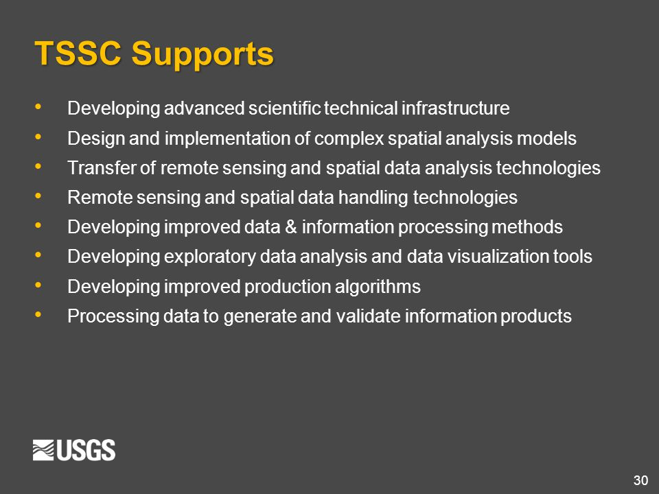 30 TSSC Supports Developing advanced scientific technical infrastructure Design and implementation of complex spatial analysis models Transfer of remo