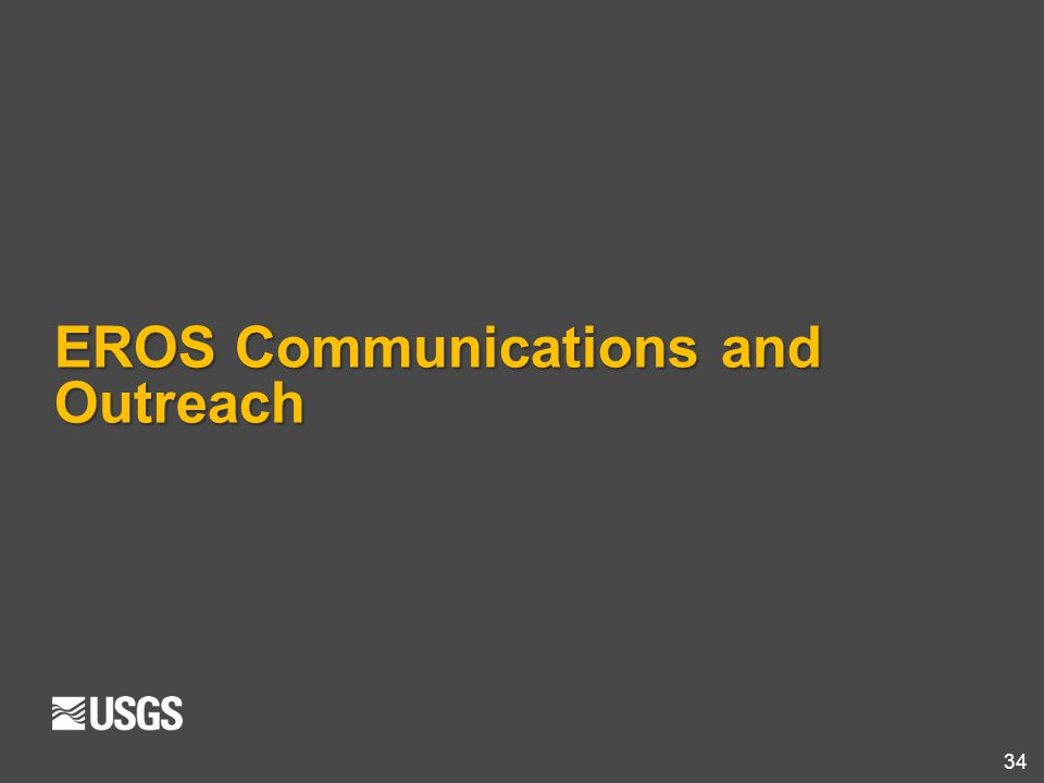 34 EROS Communications and Outreach