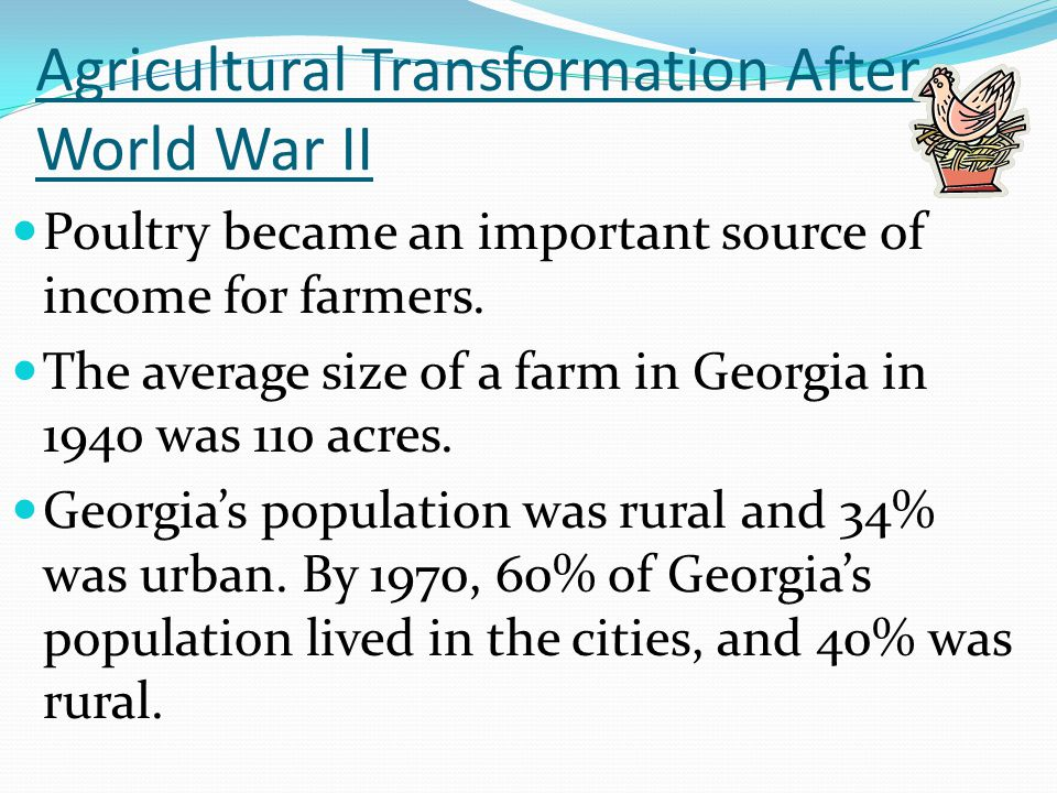 Agricultural Transformation After World War II Poultry became an important source of income for farmers.
