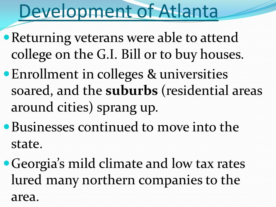 Development of Atlanta As the state's economy diversified, more people moved into the state-especially to Atlanta.
