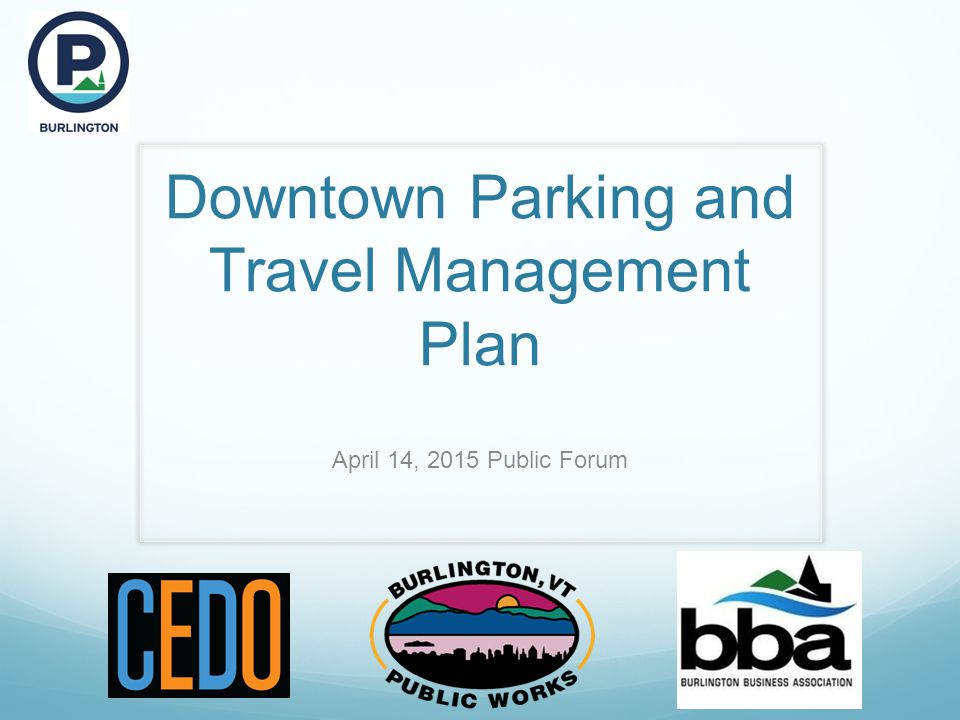 Downtown Parking and Travel Management Plan April 14, 2015 Public Forum