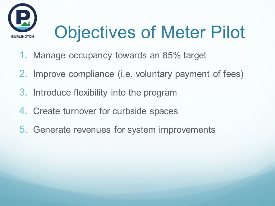 Objectives of Meter Pilot 1. Manage occupancy towards an 85% target 2.