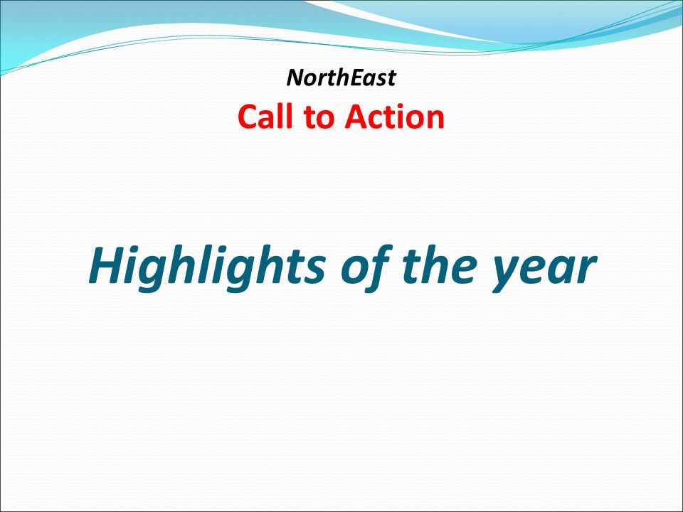 NorthEast Call to Action Highlights of the year