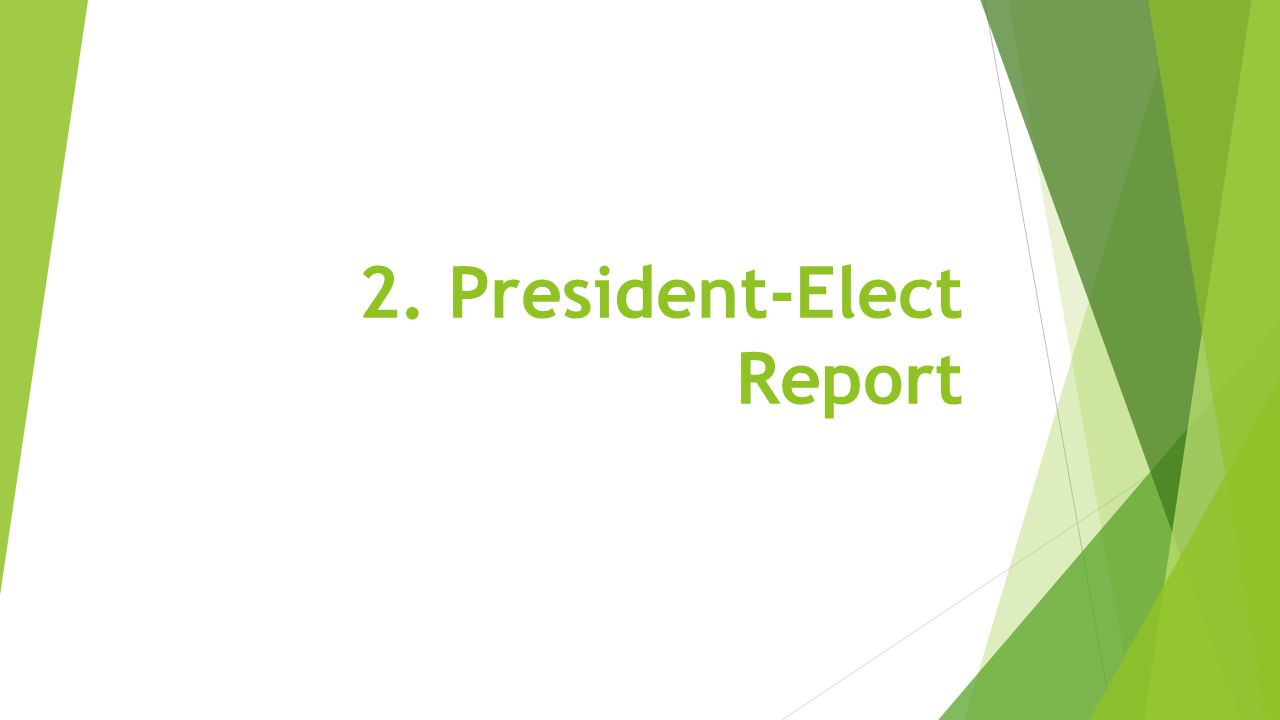 2. President-Elect Report