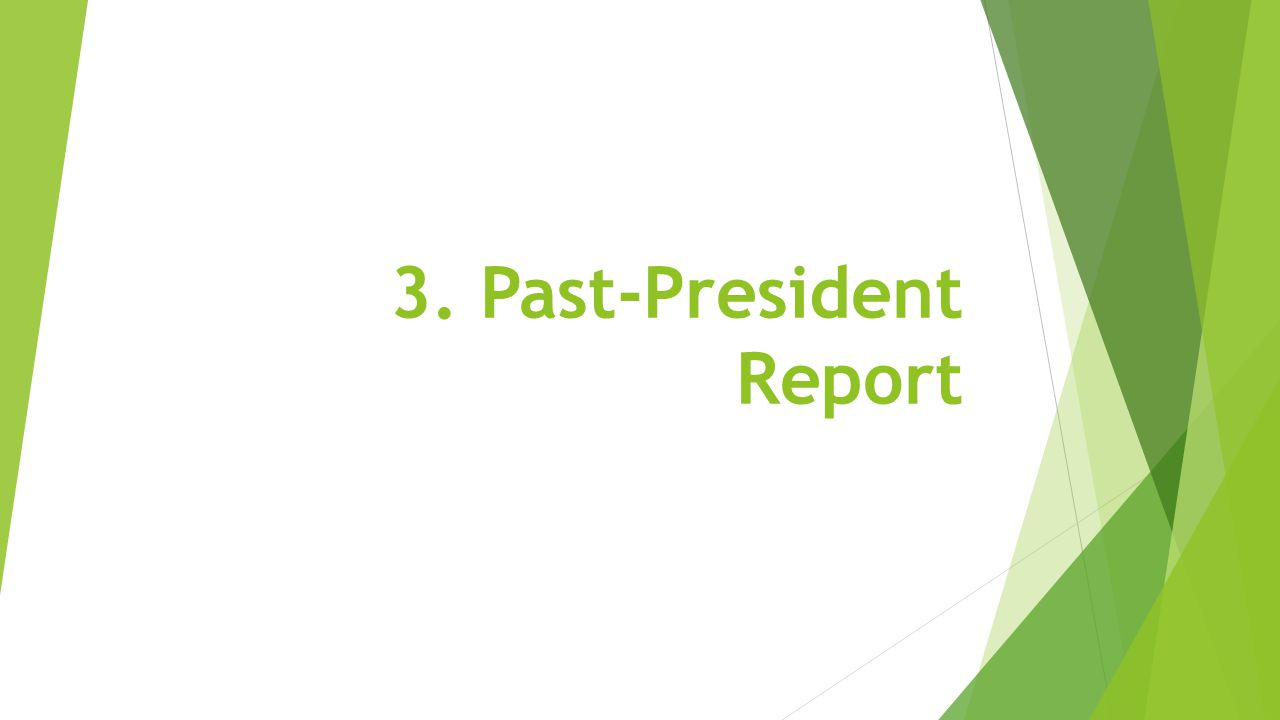 3. Past-President Report
