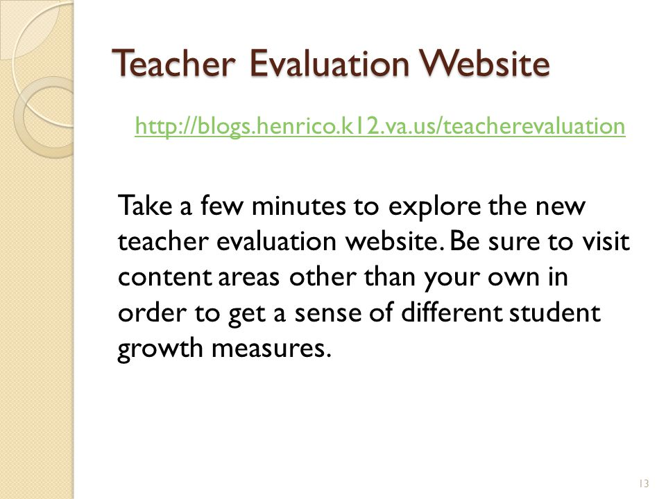 Teacher Evaluation Website http://blogs.henrico.k12.va.us/teacherevaluation Take a few minutes to explore the new teacher evaluation website.