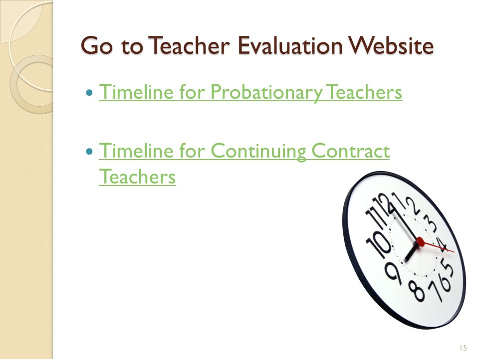 Go to Teacher Evaluation Website Timeline for Probationary Teachers Timeline for Continuing Contract Teachers Timeline for Continuing Contract Teachers 15