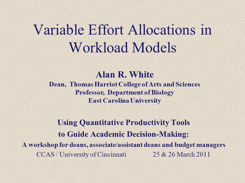 Variable Effort Allocations in Workload Models Using Quantitative Productivity Tools to Guide Academic Decision-Making: A workshop for deans, associat
