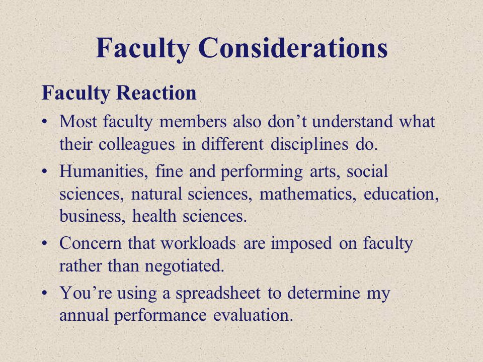 Faculty Considerations Faculty Reaction Most faculty members also don't understand what their colleagues in different disciplines do.