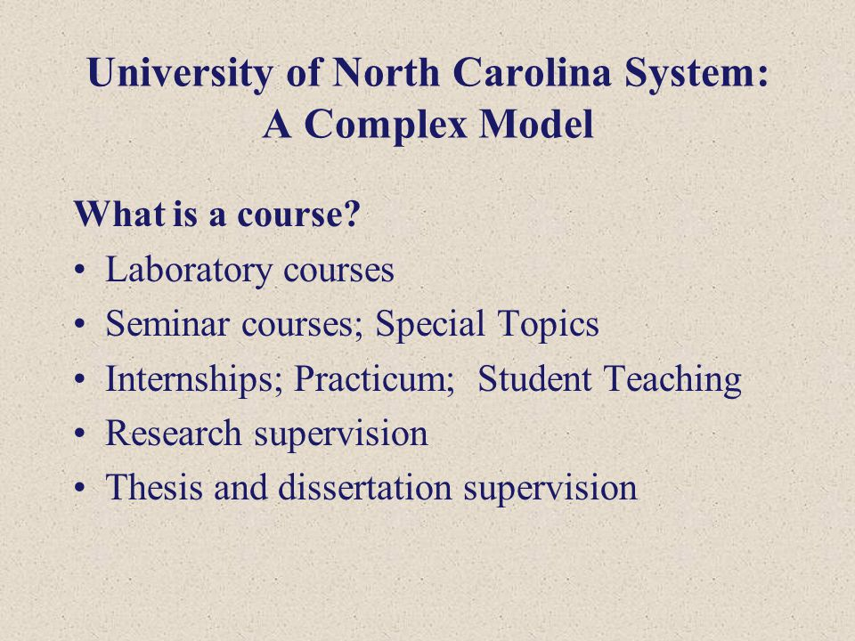University of North Carolina System: A Complex Model What is a course.