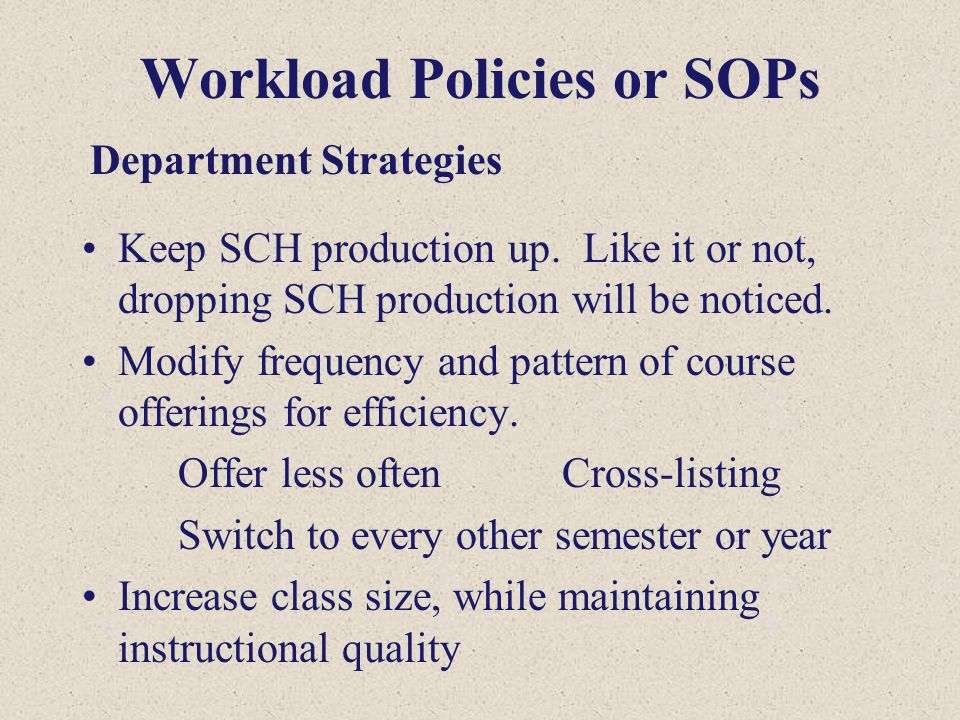 Workload Policies or SOPs Keep SCH production up.