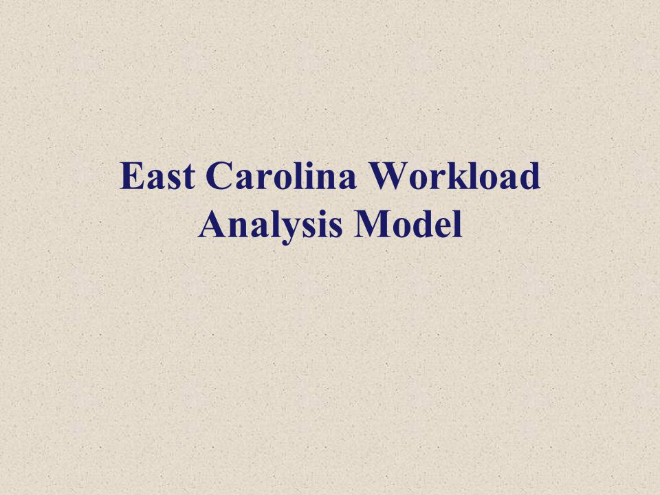 East Carolina Workload Analysis Model