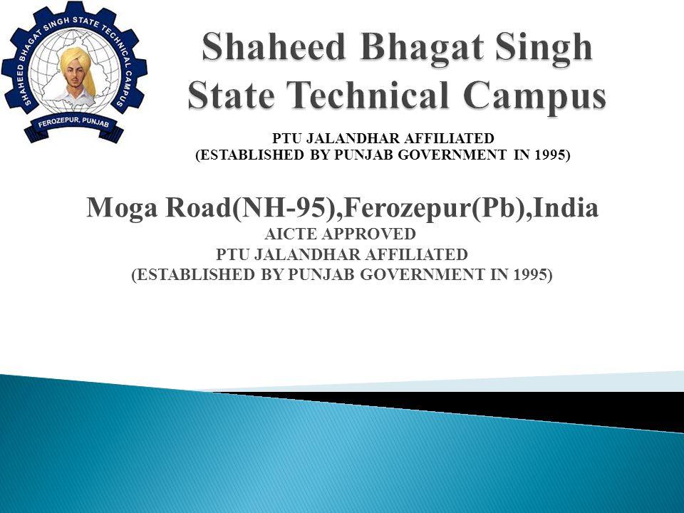 Moga Road(NH-95),Ferozepur(Pb),India AICTE APPROVED PTU JALANDHAR AFFILIATED (ESTABLISHED BY PUNJAB GOVERNMENT IN 1995) PTU JALANDHAR AFFILIATED (ESTABLISHED BY PUNJAB GOVERNMENT IN 1995)