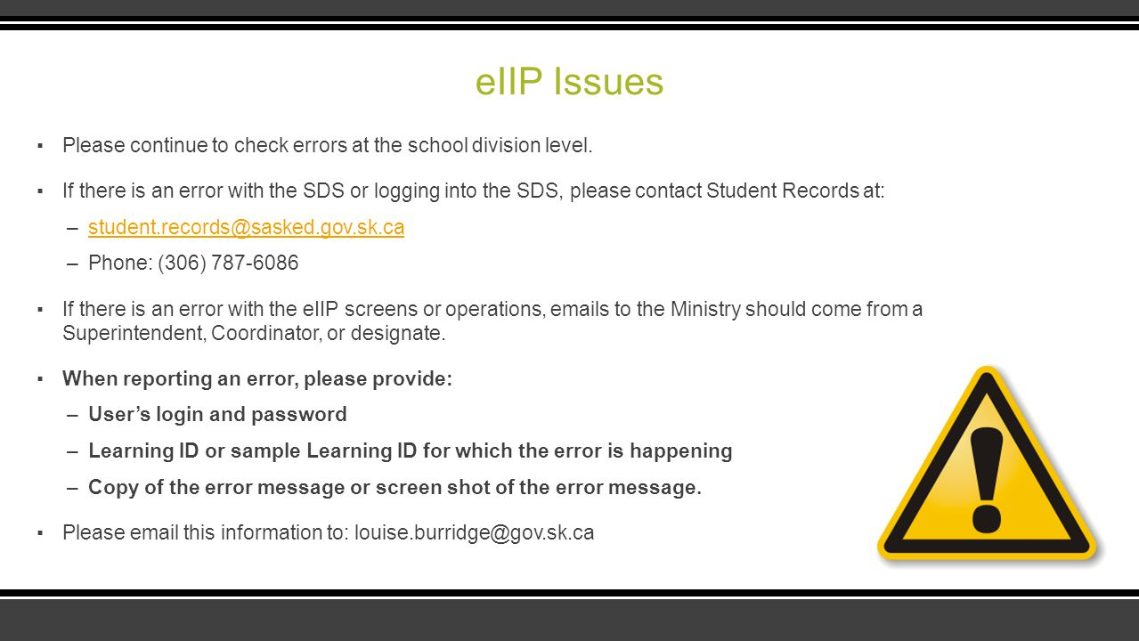 eIIP Issues ▪Please continue to check errors at the school division level. ▪If there is an error with the SDS or logging into the SDS, please contact