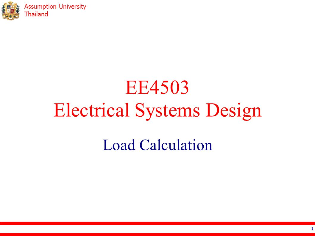 Assumption University Thailand Topics Load Calculation (E.I.T.) Load Calculation by Adding Branch Circuit Load Calculation for condominium Load Estimation 2