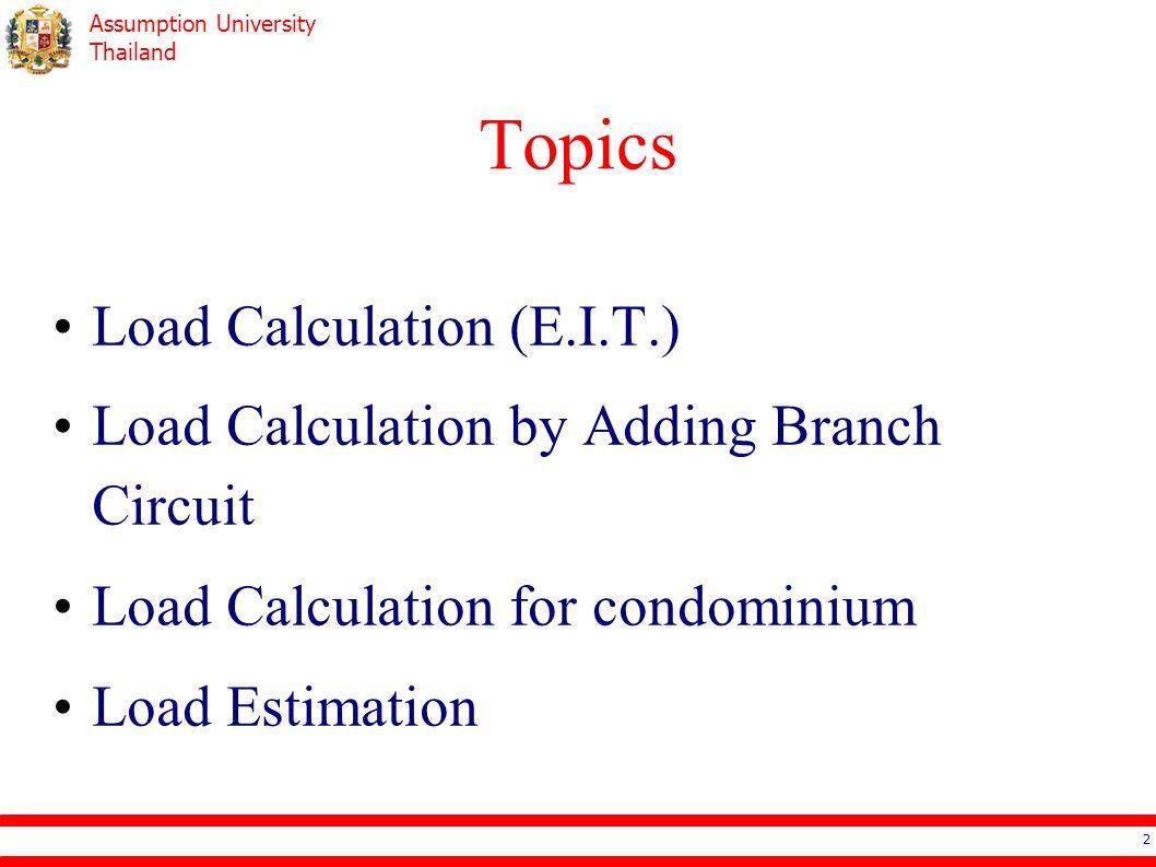 Assumption University Thailand Load Calculation (E.I.T.) lighting 3 BuildingLighting (VA)Demand Factor (%) Residential Area  2,000 > 2,000 100 35 Hospital  50,000 > 50,000 40 20 Hotel, Condominium  20,000 20,001 – 100,000 > 100,000 50 40 30 Warehouse  12,500 > 12,500 100 50 Other100