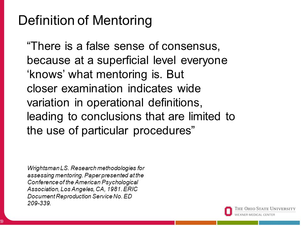 "9 Definition of Mentoring 9 ""There is a false sense of consensus, because at a superficial level everyone 'knows' what mentoring is. But closer examin"