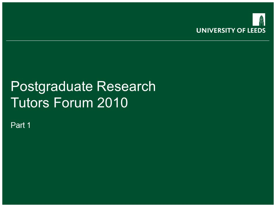 Postgraduate Research Tutors Forum 2010 Part 1