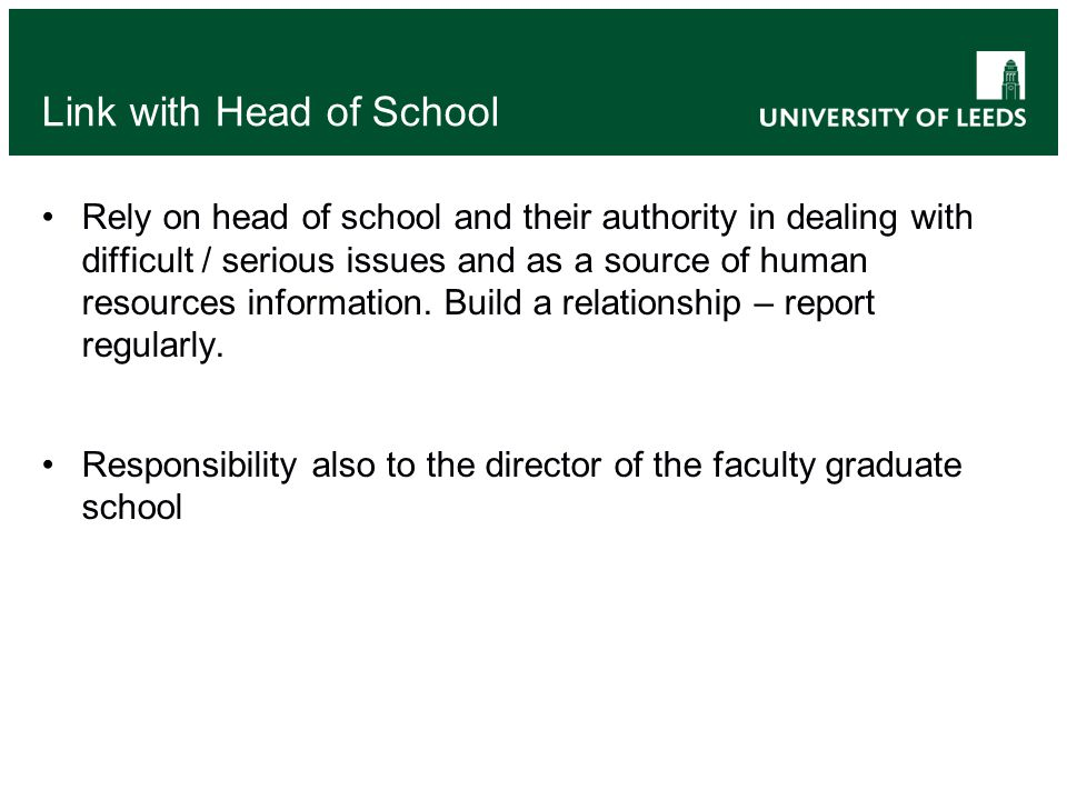 Link with Head of School Rely on head of school and their authority in dealing with difficult / serious issues and as a source of human resources information.