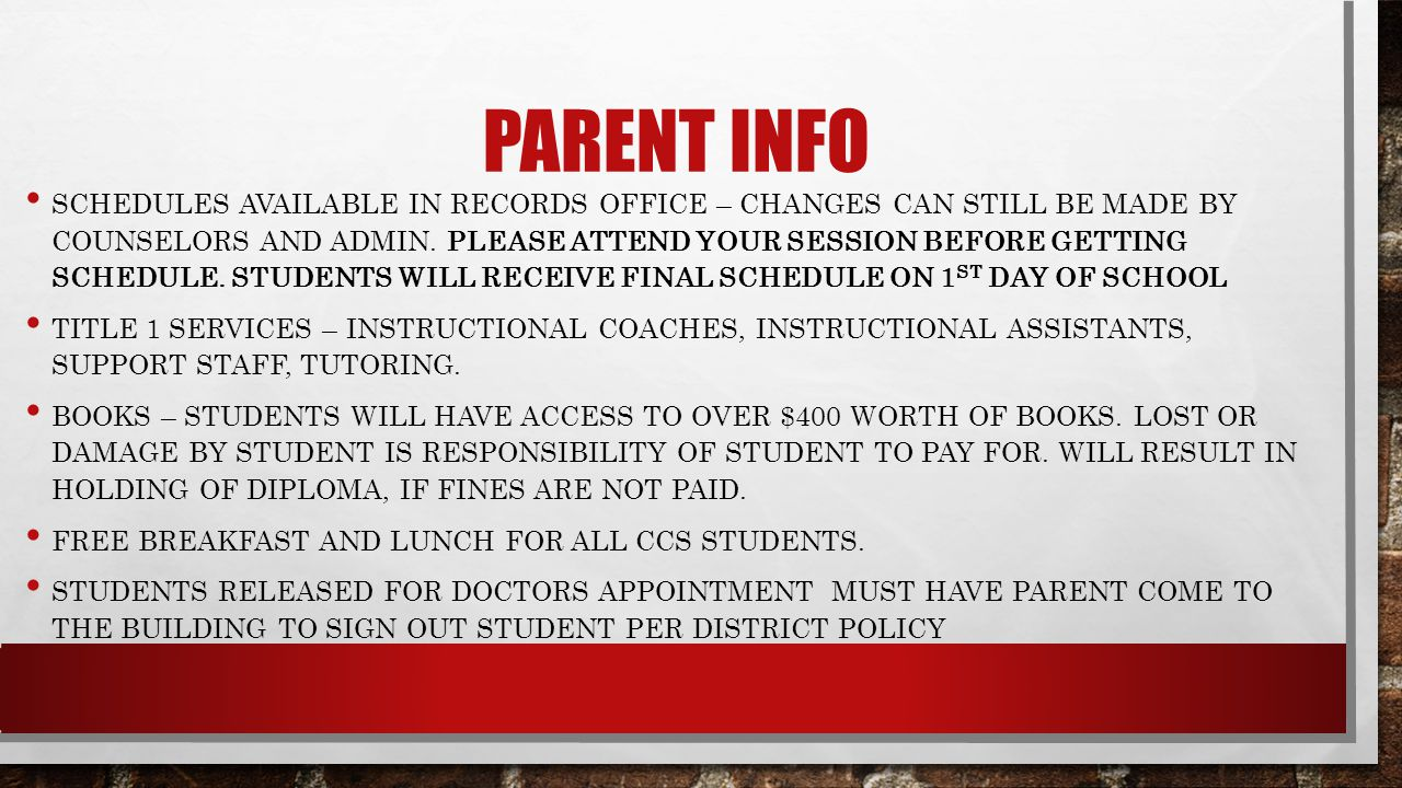 PARENT INFO SCHEDULES AVAILABLE IN RECORDS OFFICE – CHANGES CAN STILL BE MADE BY COUNSELORS AND ADMIN.