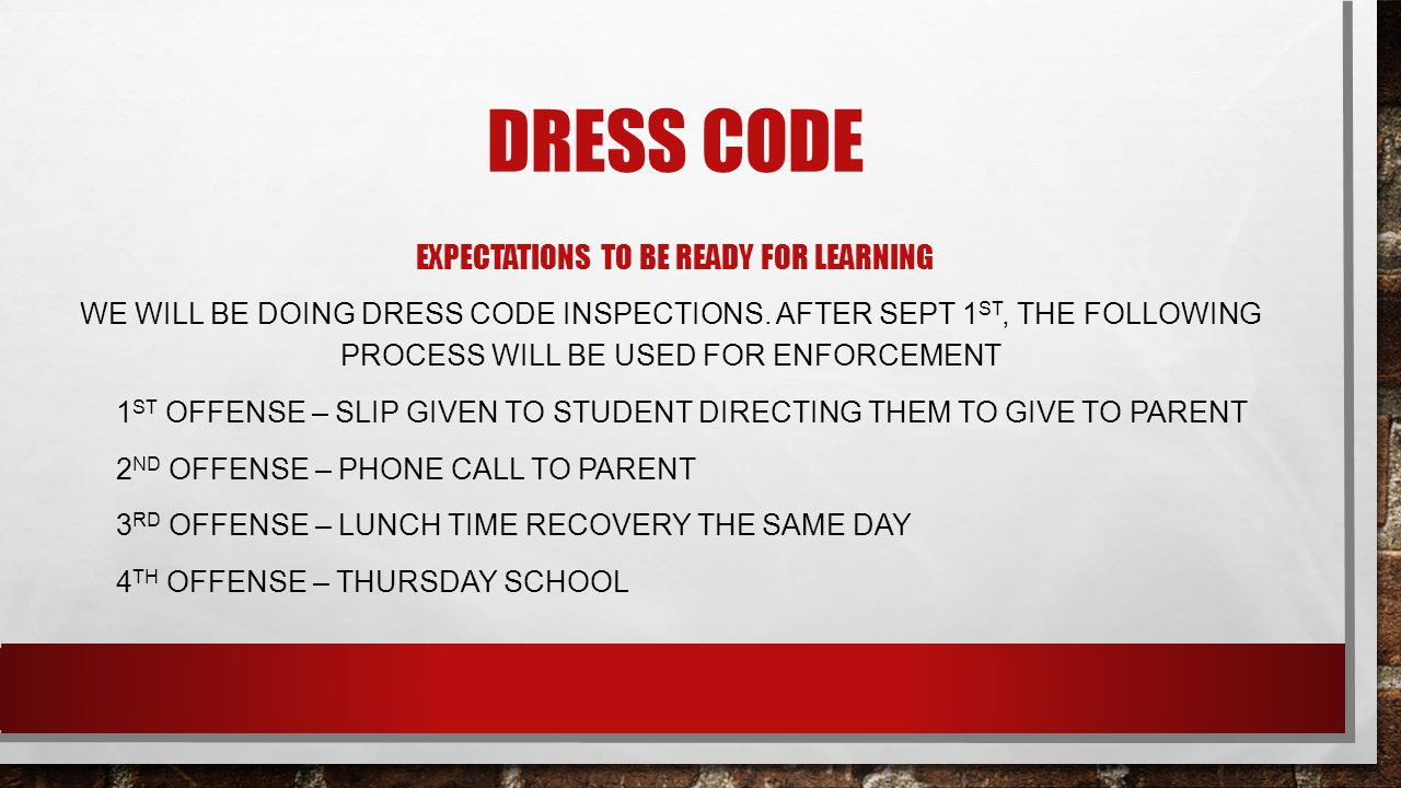 DRESS CODE EXPECTATIONS TO BE READY FOR LEARNING WE WILL BE DOING DRESS CODE INSPECTIONS.
