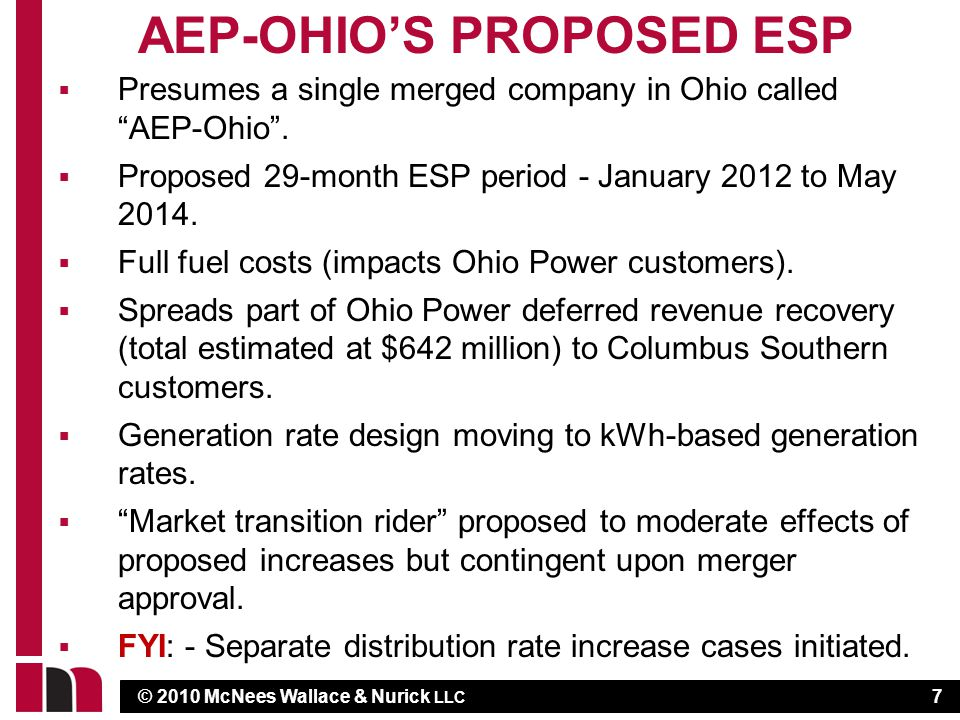© 2010 McNees Wallace & Nurick LLC AEP-OHIO'S PROPOSED ESP  Presumes a single merged company in Ohio called AEP-Ohio .