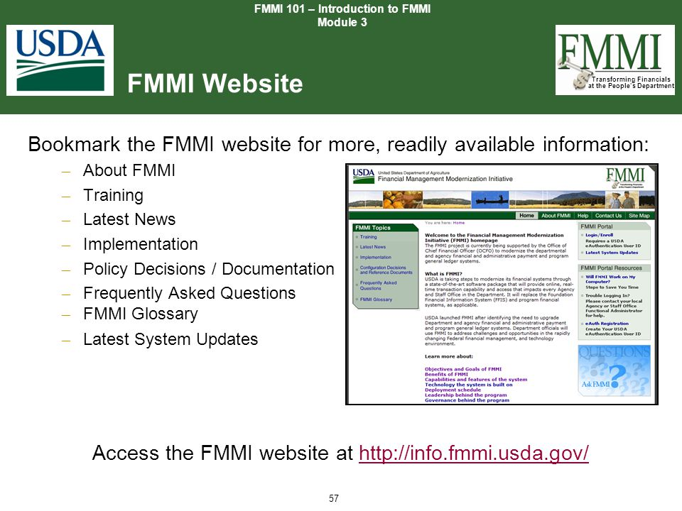 Transforming Financials at the People's Department 57 FMMI Website Bookmark the FMMI website for more, readily available information: – About FMMI – T