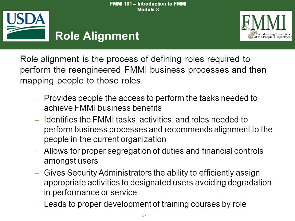 Transforming Financials at the People's Department 58 Role Alignment Role alignment is the process of defining roles required to perform the reenginee